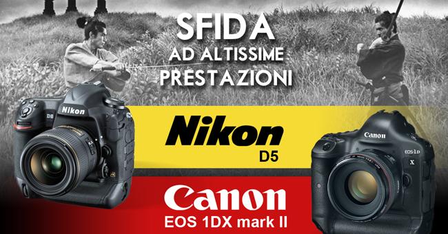 Nikon D5 - Canon Eos 1D X mark II