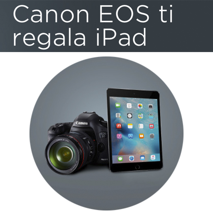 Canon ti regala Ipad - promozione giugno 2016 (anteprima)